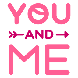 You and me valentine lettering design