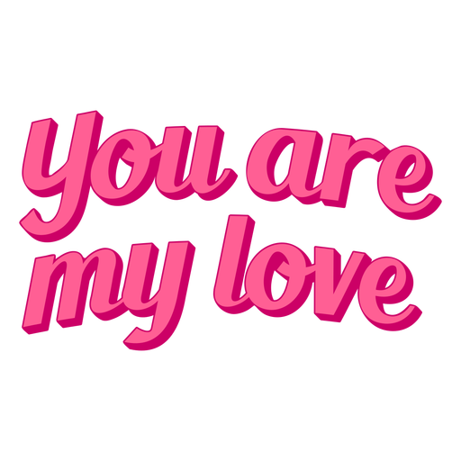 You are my love valentine lettering design
