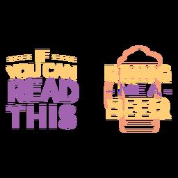 Puedes leer esta cita de cerveza