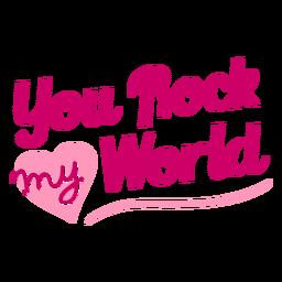 Usted rockea mi mundo diseño de letras de San Valentín