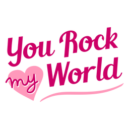 You rock my world valentine lettering design