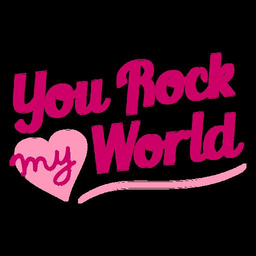 You rock my world valentine lettering design