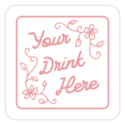 Tu bebida aquí posavasos florales cuadrados