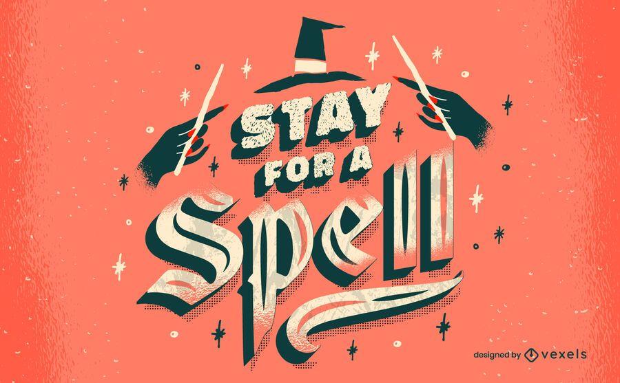 Bleiben Sie für einen Zauber Halloween-Schriftzug