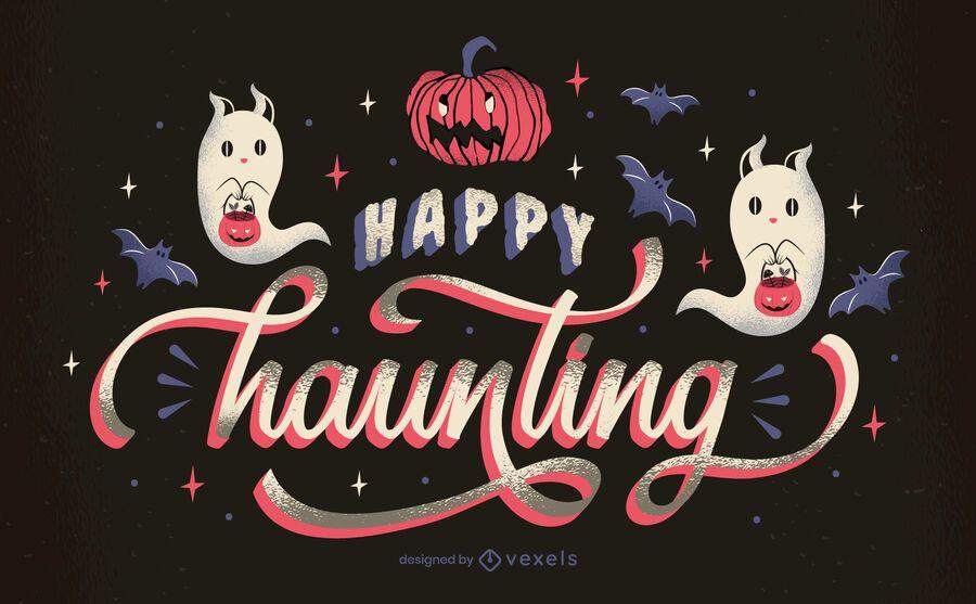 Happy haunting halloween lettering