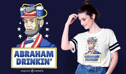 Diseño de camiseta de Abraham bebiendo