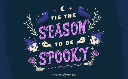 Season to be spooky halloween lettering