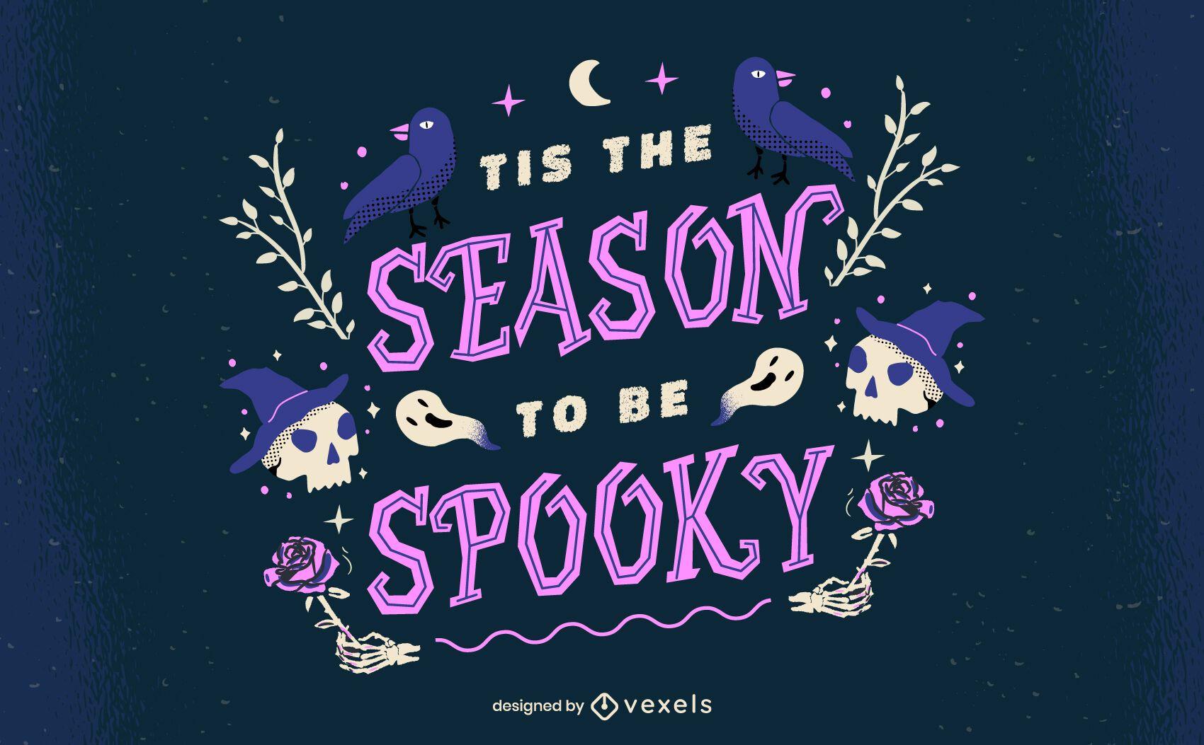 Season to be spooky halloween lettering