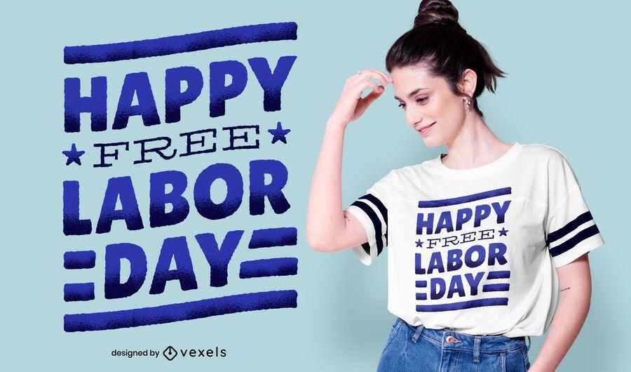 Diseño de camiseta feliz del día del trabajo