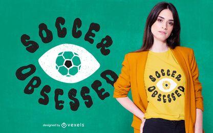 Design de camiseta obcecada por futebol