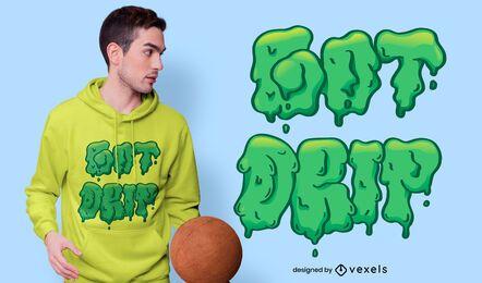 Diseño de camiseta Got Drip