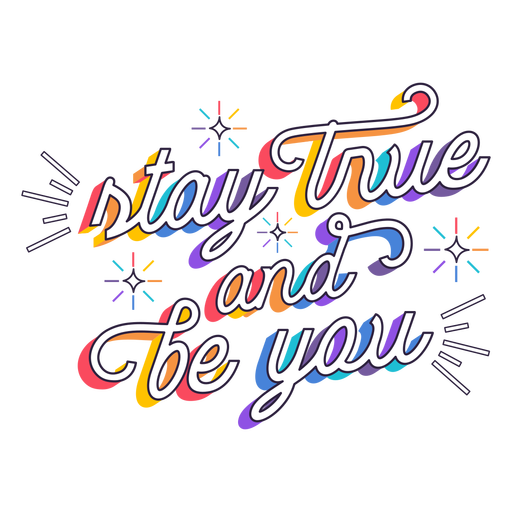 Stay true be you lettering Transparent PNG