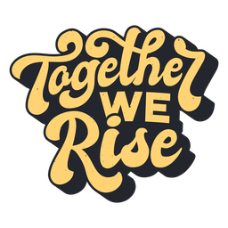 Together we rise lettering
