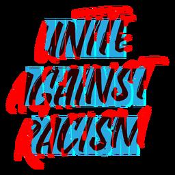 Unidos contra el racismo rotulación