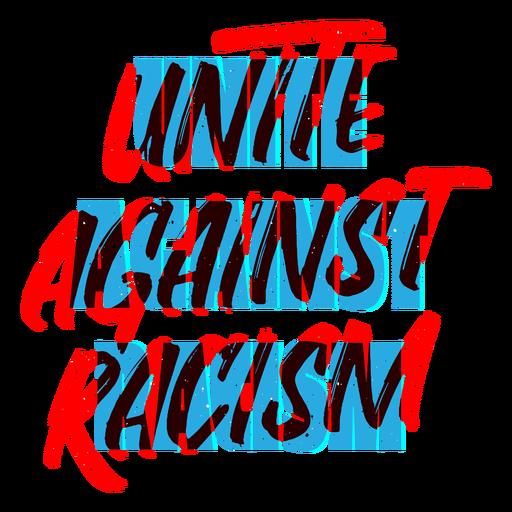Unite against racism lettering Transparent PNG