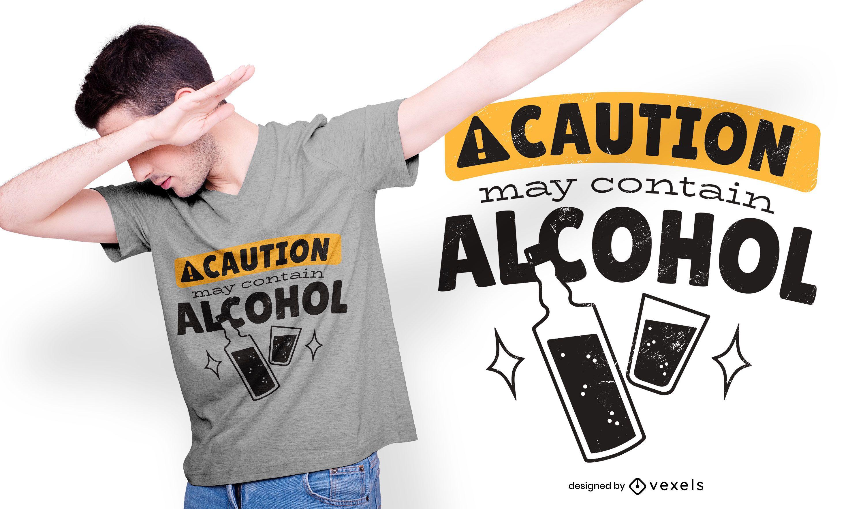 Alkohol Vorsicht T-Shirt Design