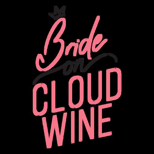 Bride on cloud wine quote