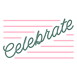 Celebrate quote italics stripes