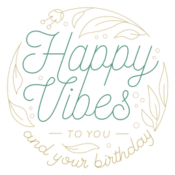 Happy vibes birthday greeting quote