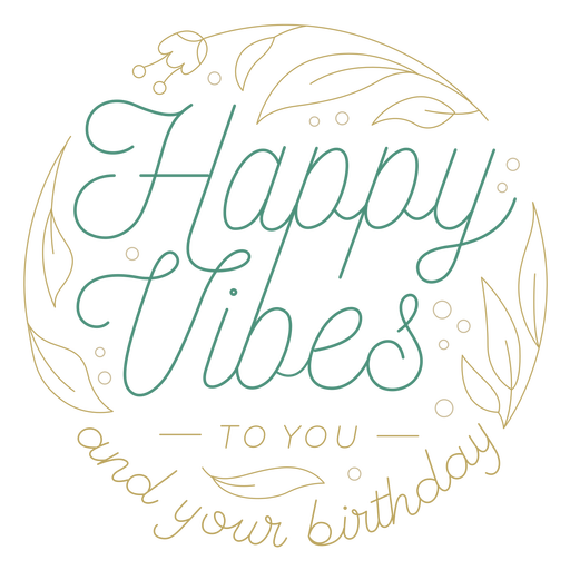 Happy vibes birthday greeting quote