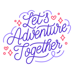 Lets adventure together quote