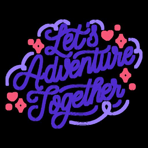 Vamos a aventurar juntos citar
