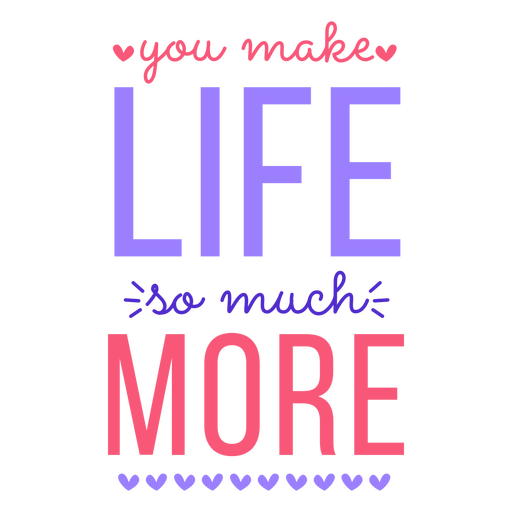 Life so much more lettering