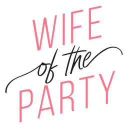 Wife of the party quote