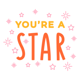 You are a star celebration lettering