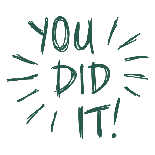 You did it lettering quote