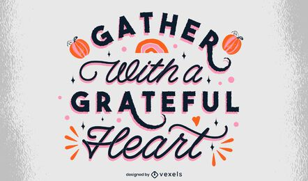 Grateful heart thanksgiving lettering