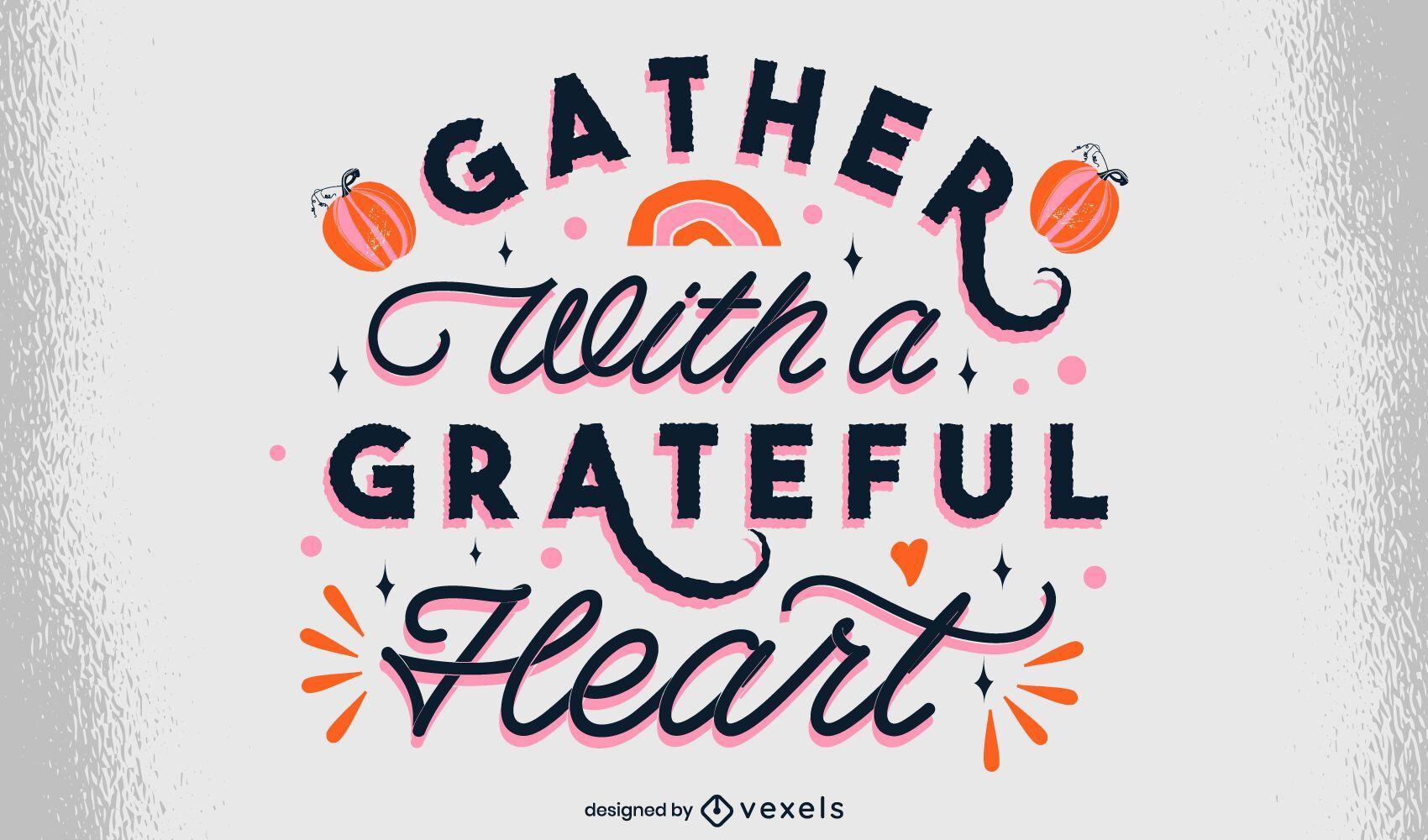 Grateful heart thanksgiving lettering