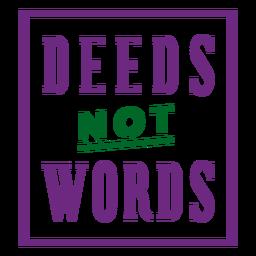 Deeds not words badge