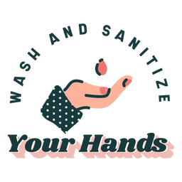Wash and sanitize your hands lettering
