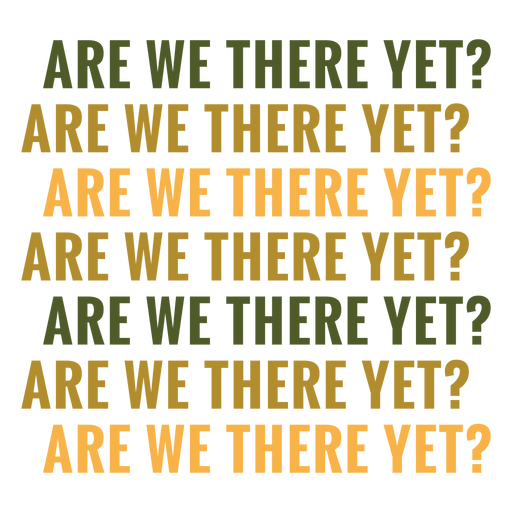Are we there yet road trip quote