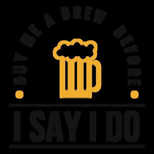Buy me a brew beer lettering Transparent PNG