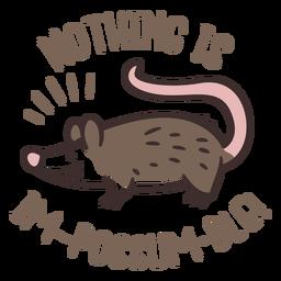Nada es imposible diseño de zarigüeya