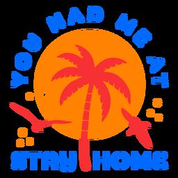 Bleiben Sie zu Hause tropischen Sonnenuntergang Abzeichen