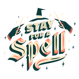 Stay for a spell witchery lettering