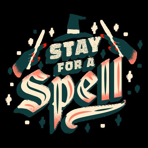 Bleiben Sie für einen Zauber Hexerei Schriftzug