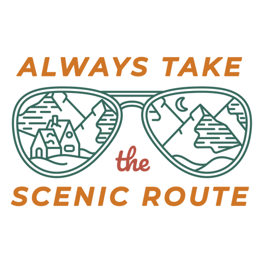 Take the scenic route sunglasses quote Transparent PNG