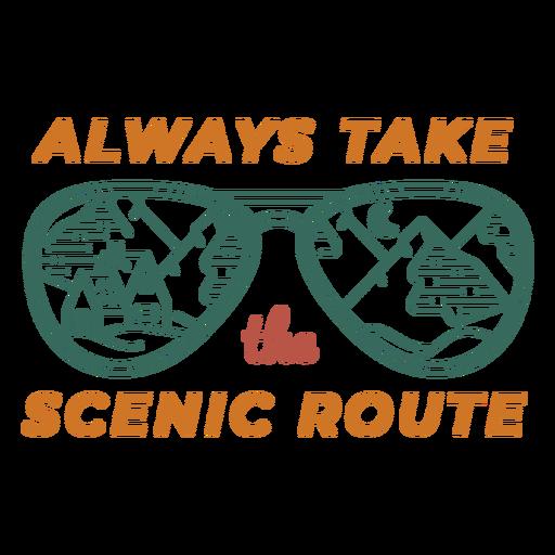 Take the scenic route sunglasses quote