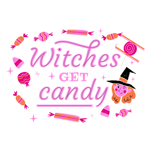 Witches get candy halloween lettering Transparent PNG