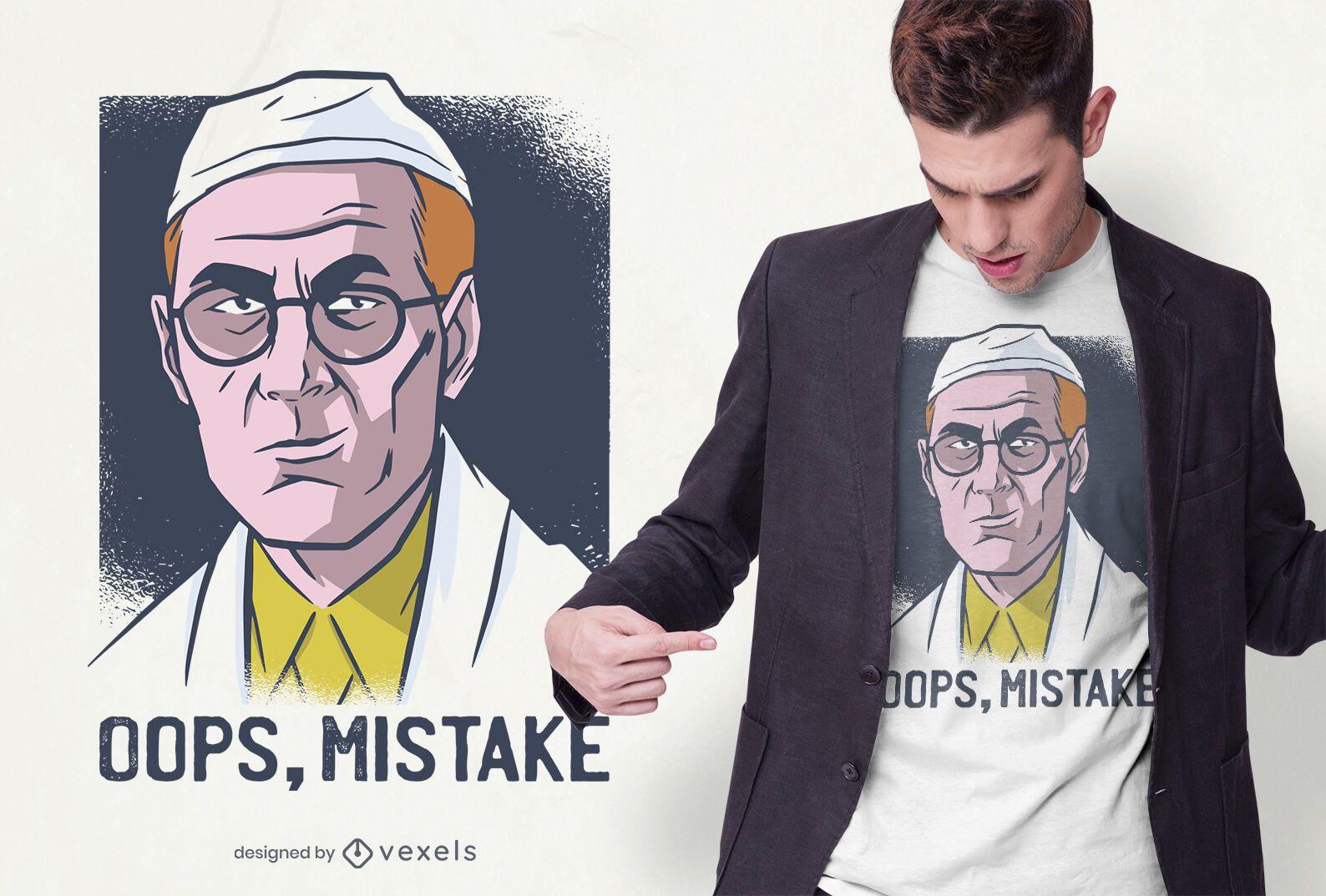 Mistake Doctor T-shirt Design