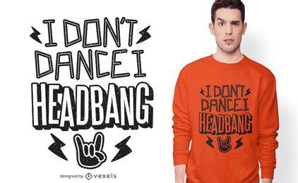 Eu headbang design de t-shirt