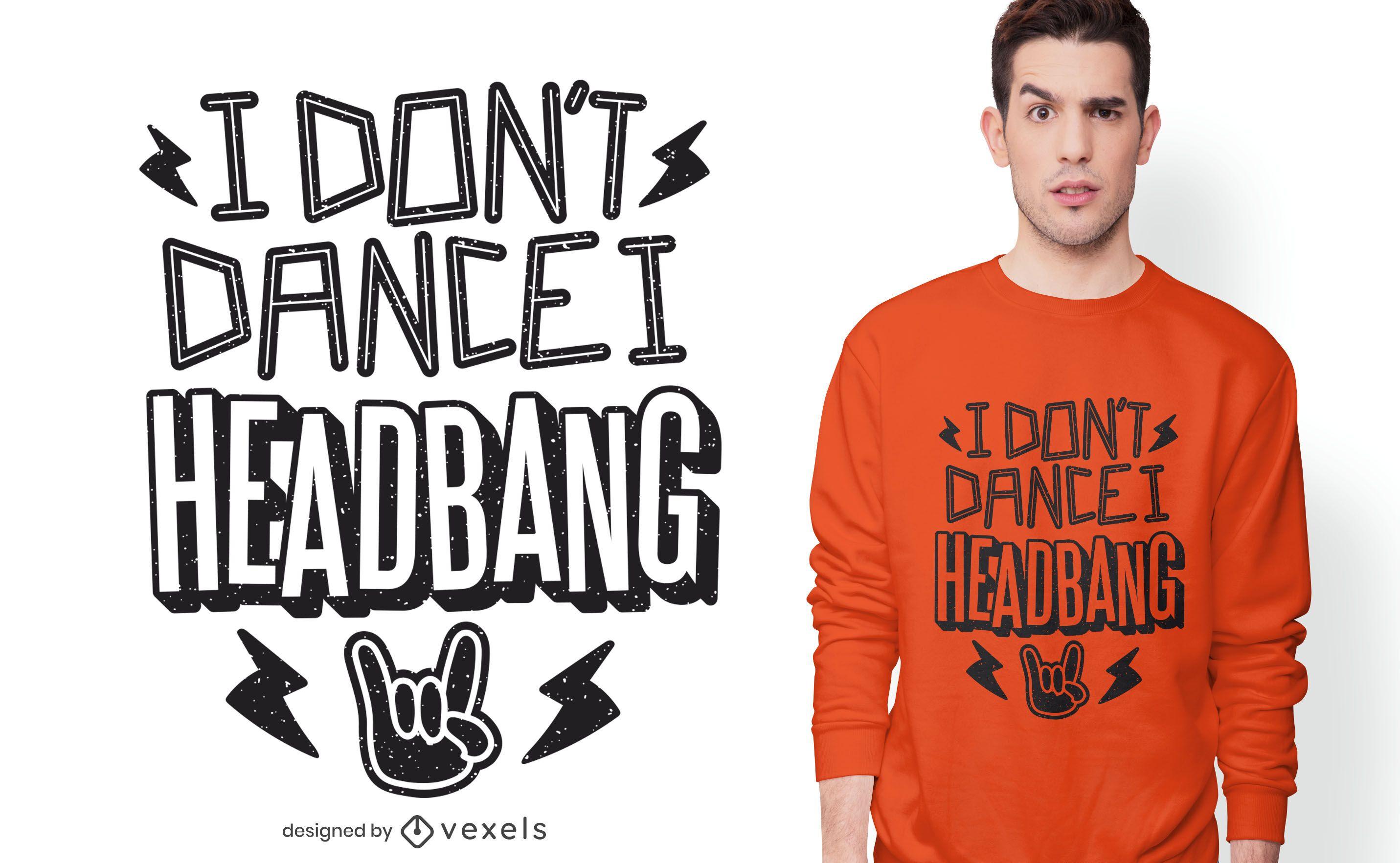 I headbang t-shirt design