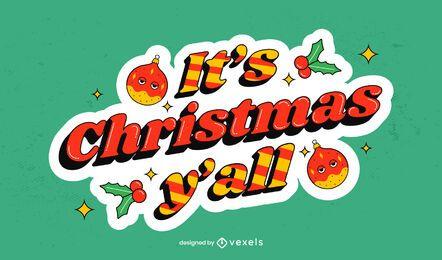 Es ist Weihnachten y'all Schriftzugentwurf