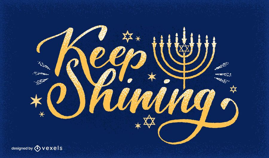 Keep shining hanukkah lettering design