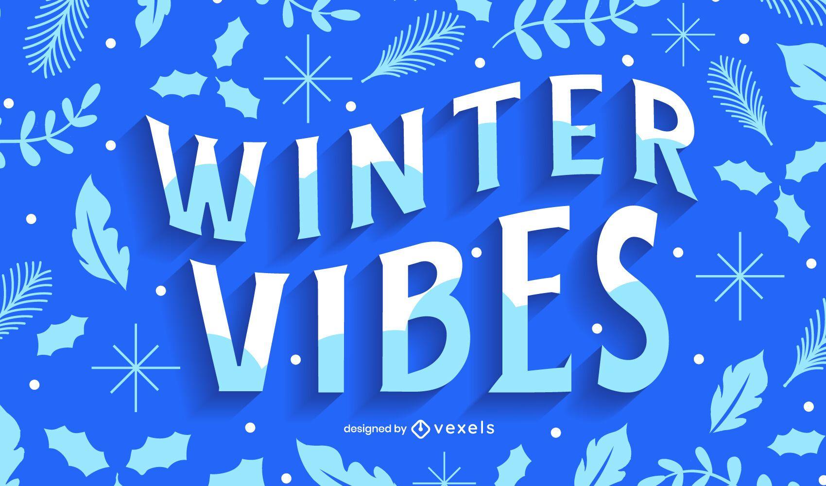Winter vibes lettering design