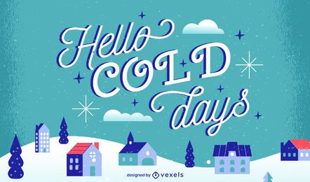 Hello cold days lettering design